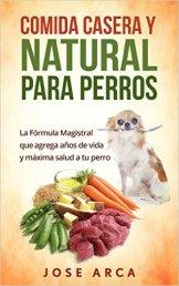 Comida Natural para Perros - Jose Arca